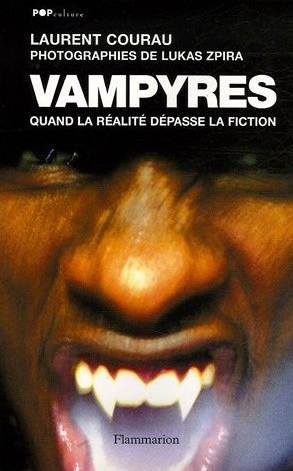 Vampyres, Laurent Courau, photographies de Lukas Zpira, Editions Flammarion, 2006.